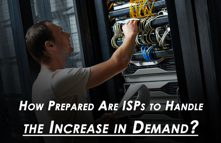 How Prepared Are ISPs to Handle the Increase in Demand